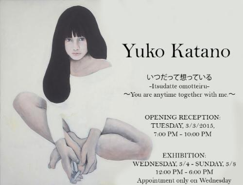 "Yuko Katano: ""いつだって想っている"" ~You are anytime together with me.~ 