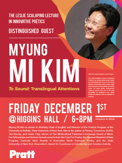 """""""To Sound: Translingual Attentions"""" The Leslie Scalipino Lecture in Innovative Poetics with Distinguished Guest Myung Mi Kim 