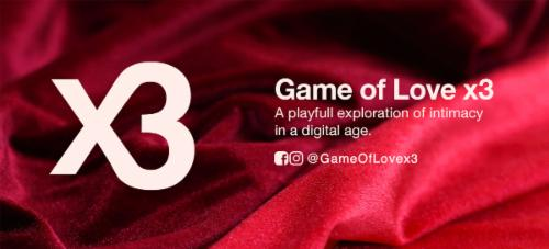 """Game of Love x3"" Intimacy For a Digital Age Live 