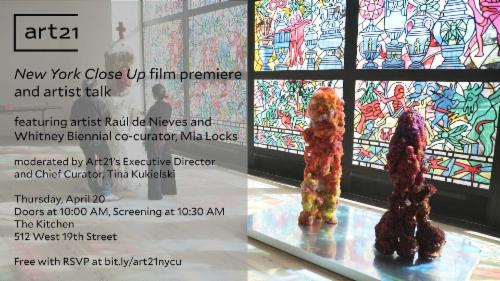 """Art21 New York Close Up"" Film Premiere and Artist Talk Featuring artist Raul de Nieves and curator Mia Locks 