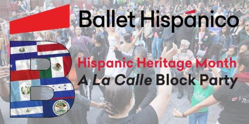 "Ballet Hispánico Celebrates Hispanic Heritage Month with ""Dance: A La Calle Block Party""  | Events Calendar"