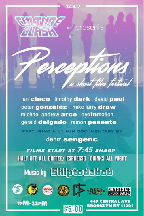 "Culture Clash Presents ""Perceptions"" A Short Flim Festival  