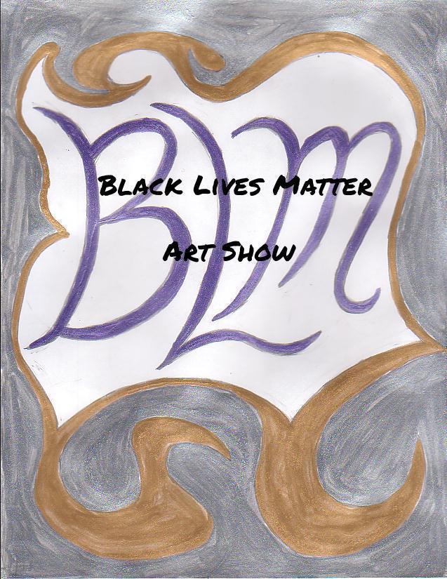 Black Lives Matter Art Show  | Events Calendar