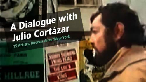 A Dialogue with Julio Cortázar  | Events Calendar