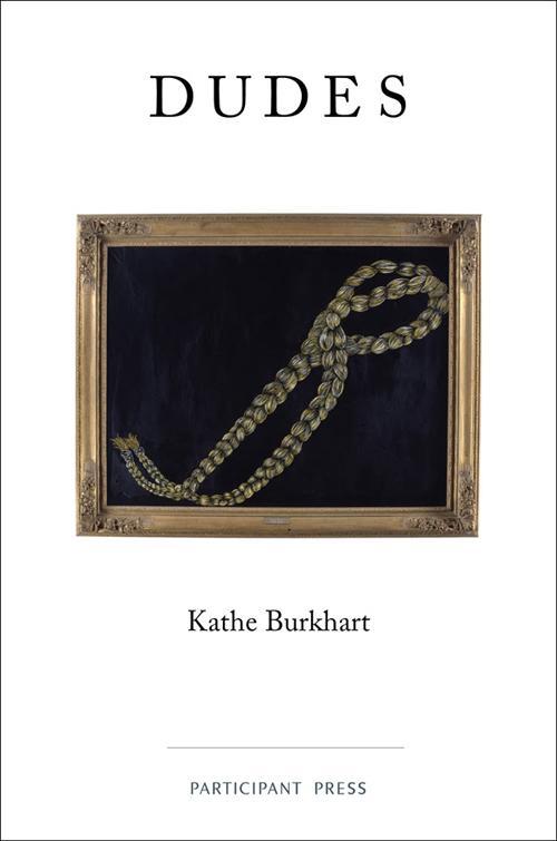 Kathe Burkhart: DUDES Reading and book launch | Events Calendar