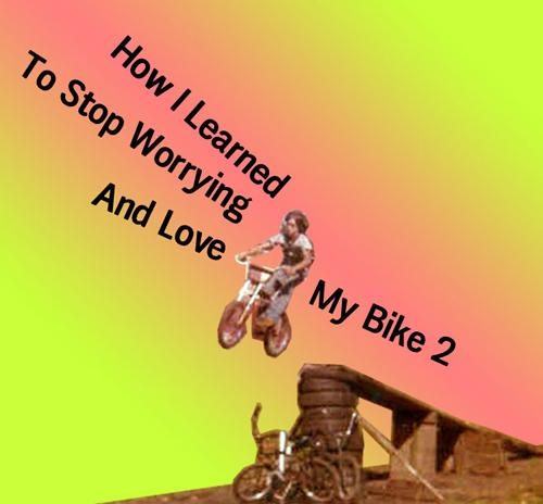 How I Learned to Stop Worrying & Love My Bike, 2  | Events Calendar