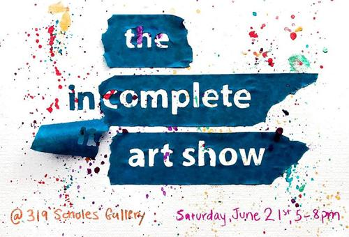The Incomplete Art Show  | Events Calendar