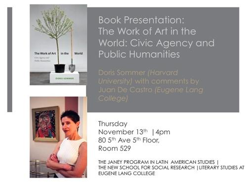 "Book Presentation: ""The Work of Art in the World: Civic Agency and Public Humanities"" By Doris Sommer"
