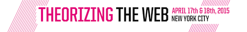 Theorizing the Web  | Events Calendar