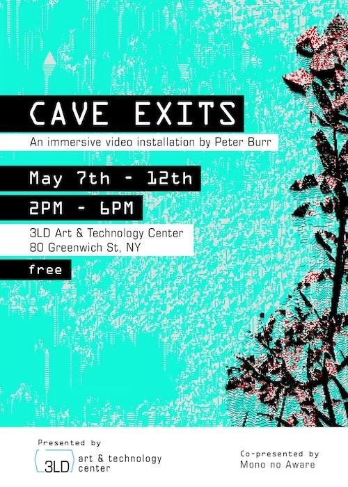 Cave Exits An immersive installation by Peter Burr | Events Calendar