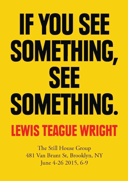 Lewis Teague Wright If You See Something, See Something | Events Calendar
