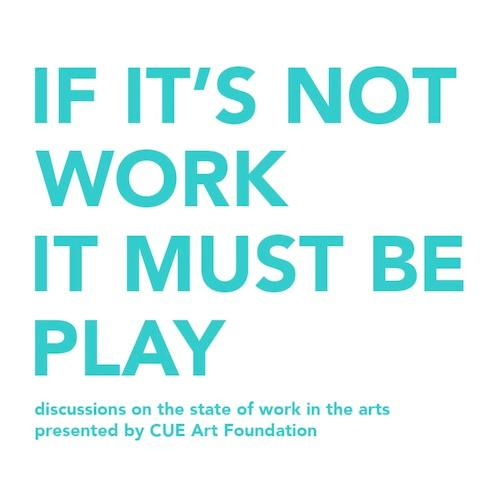 "The Artist Studio Affordability Project: Can artists afford to stay in NYC? ""If it's not work it must be PLAY"" 