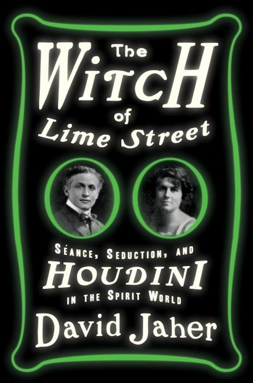 The Witch of Lime Street Séance, Seduction, and Houdini in the Spirit World, an Illustrated lecture with David Jaher | Events Calendar