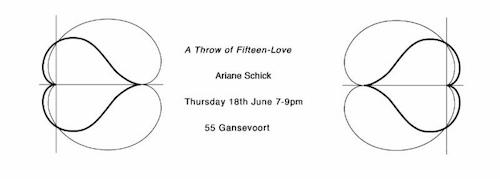 Ariane Schick A Throw of Fifteen-Love | Events Calendar