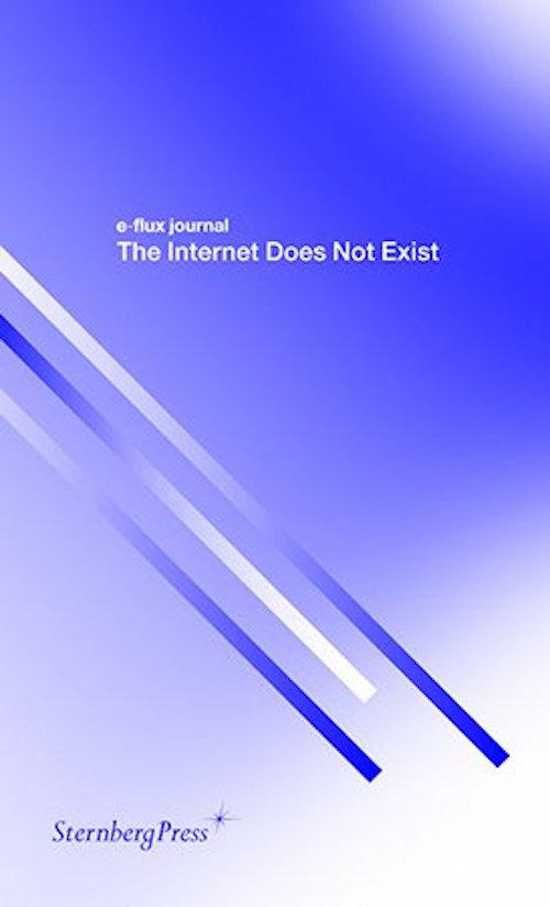 The Internet Does Not Exist Book launch | Events Calendar