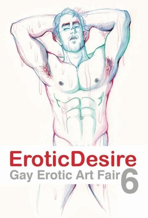 Erotic Desire: Gay Erotic Art Fair 6  | Events Calendar