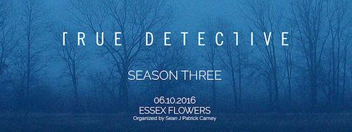 Joe Manco True Detective: Season Three | Events Calendar