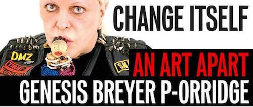 Genesis P-Orridge: Change Itself  | Events Calendar