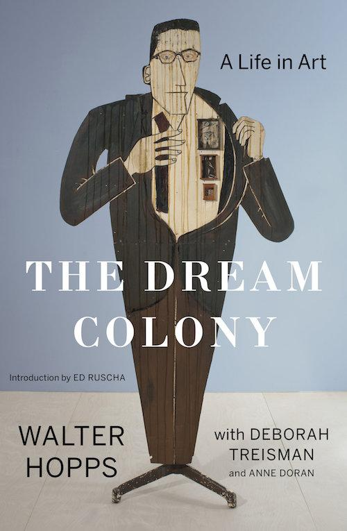 """A Discussion about Walter Hopps's """"The Dream Colony: A Life in Art""""  