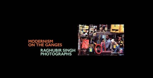"""Modernism on the Ganges: Raghubir Singh Photographs""  