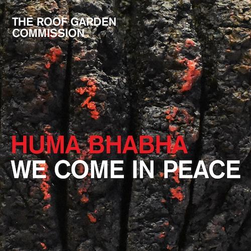 """Huma Bhabha: We Come in Peace"" The Roof Garden Commission 
