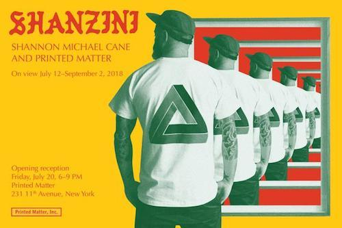 """SHANZINI : Shannon Michael Cane and Printed Matter, Inc""  