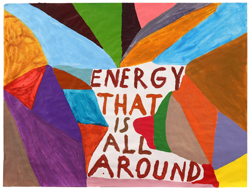 in Pictures for 'ENERGY THAT IS ALL AROUND' at Grey Art Gallery at NYU. Image for   Chris Johanson, Energy That Is All Around, 2011, Acrylic and latex on paper, 18 x 23 3/4 in. Private collection.