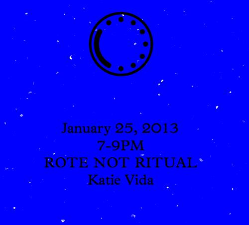 ROTE NOT RITUAL Katie Vida | Events Calendar