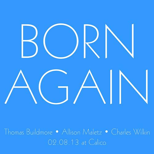 BORN AGAIN Closing Reception | Events Calendar