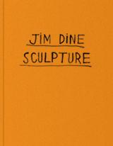 Jim Dine: Sculpture, 1983-present