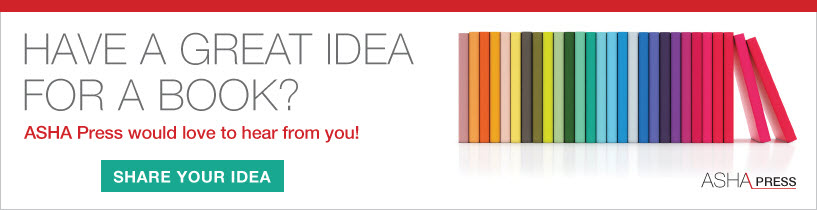 Submit Your Book Idea to ASHA Press