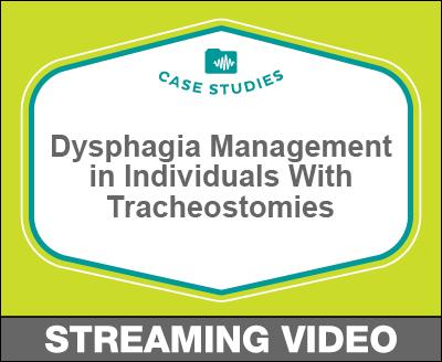 Case Studies: Dysphagia