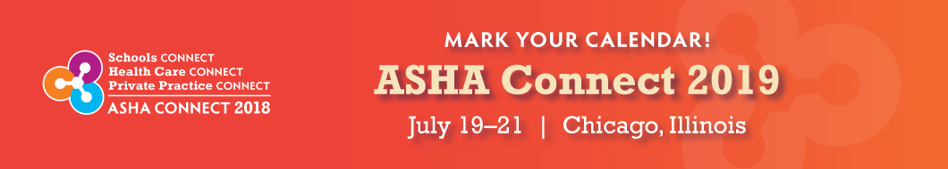 Make Plans To Connect at ASHA's Connect Conferences!