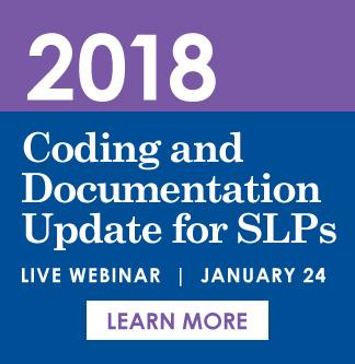 2018 Coding and Documentation Update for SLPs Live Webinar