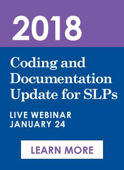 New Live Webinar - 2018 Coding Update for SLPs