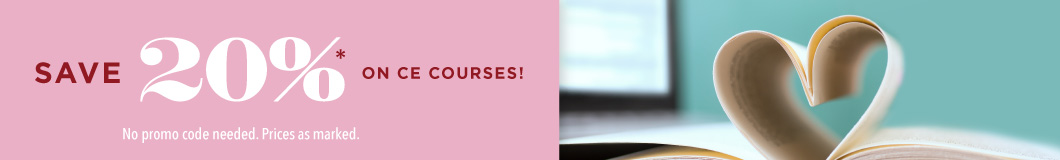 Save 20% all month long on CE Courses