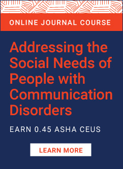Addressing the Social Needs of People With Communication Disorders