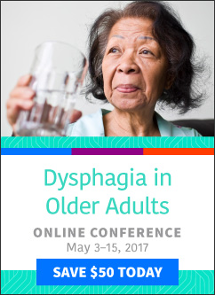 Save $50 on Dysphagia in Older Adults Online Conference