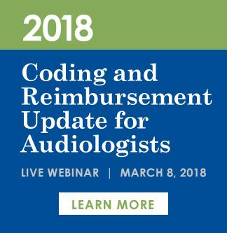 2018 Coding & Reimbursement Update for Audiologists Live Webinar