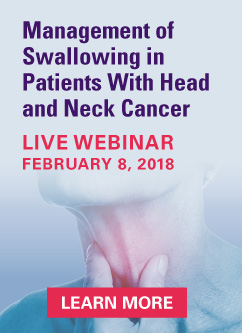 Swallowing in Patients With Head and Neck Cancer Live Webinar
