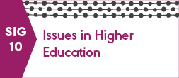 SIG 10, ISSUES IN HIGHER EDUCATION