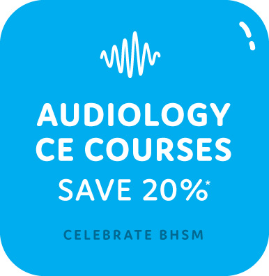 Save 20% in May on CE Courses for Audiologists