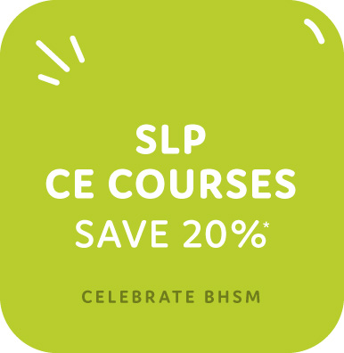 Save 20% in May on CE Courses for SLPs