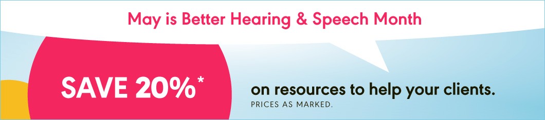 Save 20% in May for Better Hearing & Speech Month