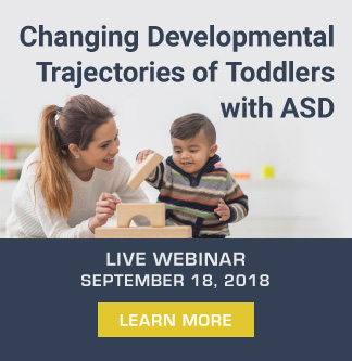 Changing Developmental Trajectories for Toddlers With ASD