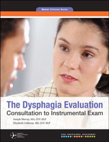 The Dysphagia Evaluation: Consultation to Instrumental Exam (Master Clinician Series)
