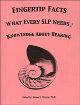 Fingertip Facts - What Every SLP Needs:  Knowledge about Hearing