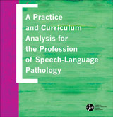 A Practice and Curriculum Analysis for the Profession of Speech-Language Pathology