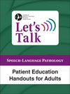 Let's Talk Patient Education Handouts for Adults