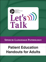 Let's Talk SLP: Patient Education Handouts for Adults
